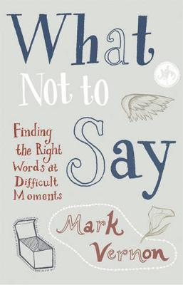 What Not to Say by Mark Vernon image