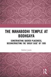 The Mahabodhi Temple at Bodhgaya by Nikhil Joshi