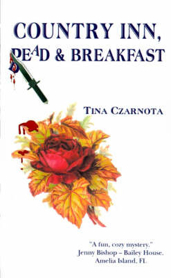 Country Inn, Dead and Breakfast by Tina Czarnota image