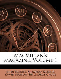 MacMillan's Magazine, Volume 1 by David Masson