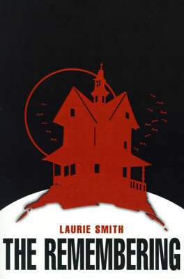 The Remembering by Laurie Smith