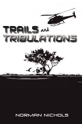 Trails and Tribulations by Norman Nichols