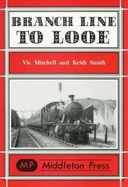 Branch Lines to Looe by Vic Mitchell image