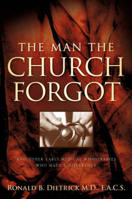 The Man the Church Forgot by Ronald B. Dietrick image