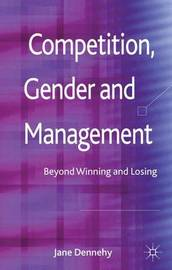 Competition, Gender and Management by Jane Dennehy
