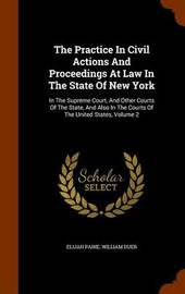 The Practice in Civil Actions and Proceedings at Law in the State of New York by Elijah Paine image