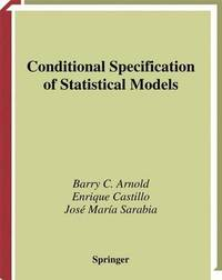Conditional Specification of Statistical Models by Barry C Arnold