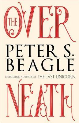 The Overneath by Peter S Beagle