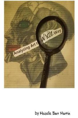 Analyzing Art the Write Way by Mozelle Barr Martin