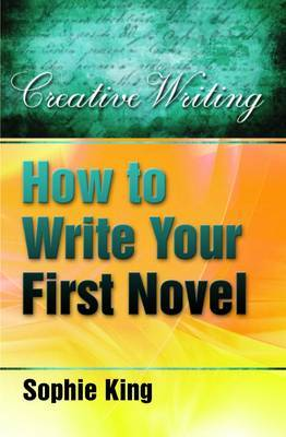 How to Write Your First Novel by Sophie King image
