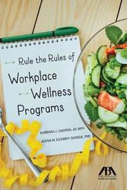 Rule the Rules of Workplace Wellness Programs by Barbara J Zabawa Jd Mph