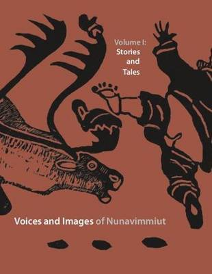 Voices and Images of Nunavimmiut, Volume 1 by Minnie Grey image
