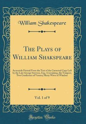 The Plays of William Shakspeare, Vol. 1 of 9 by William Shakespeare