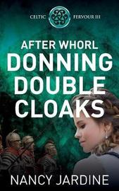 After Whorl Donning Double Cloaks by Nancy Jardine image