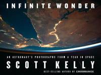 Infinite Wonder by Scott Kelly