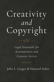 Creativity and Copyright by John L. Geiger