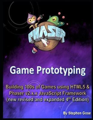 Phaser Game Prototyping by Stephen Gose