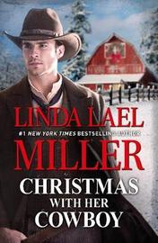 Christmas With Her Cowboy by Linda Lael Miller