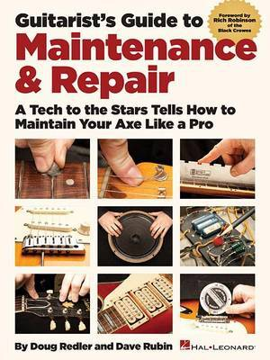 Guitarist's Guide to Maintenance & Repair by Dave Rubin