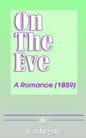 On the Eve by Ivan Sergeevich Turgenev