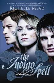 The Indigo Spell (Bloodlines #3) by Richelle Mead