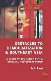 Obstacles to Democratization in Southeast Asia by E. Paul image