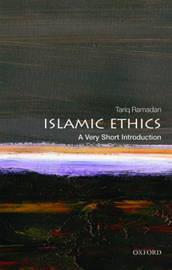 Islamic Ethics: A Very Short Introduction by Tariq Ramadan