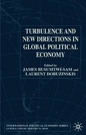Turbulence and New Directions in Global Political Economy by James Busumtwi-Sam