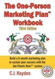 The One-Person Marketing Plan Workbook by C.J. Hayden