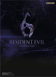 Resident Evil 6: Graphical Guide by Capcom