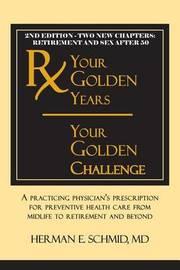 Your Golden Years, Your Golden Challenge by Herman E. Schmid