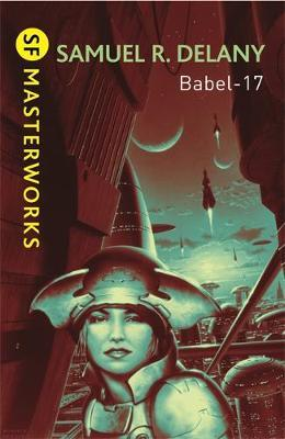 Babel-17 (S.F. Masterworks) by Samuel R. Delany image