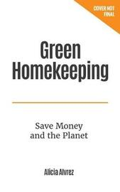 Green Homekeeping by Alice Alvrez