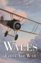 Wales and the First Air War by Jonathan Hicks image