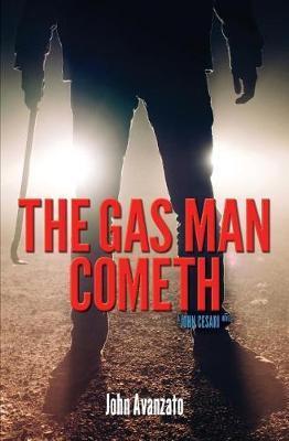 The Gas Man Cometh by John Avanzato