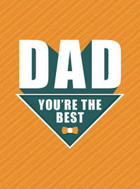 Dad - You're the Best by Dan Marshall