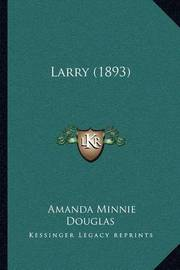 Larry (1893) by Amanda Minnie Douglas