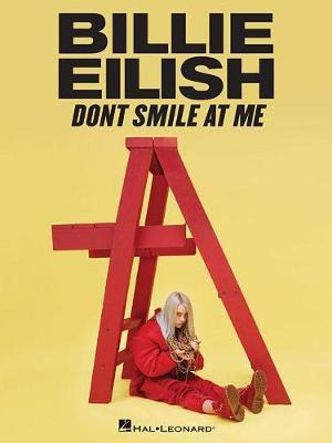 Don'T Smile at Me by Billie Eilish