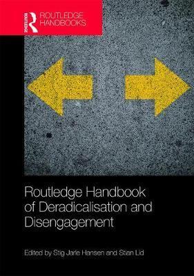 Routledge Handbook of Deradicalisation and Disengagement