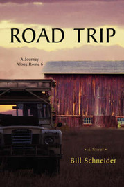 Road Trip: A Journey Along Route 6 by Bill Schneider