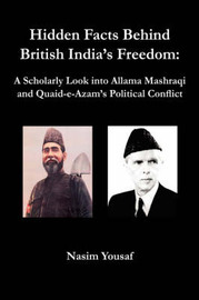 Hidden Facts Behind British India's Freedom by Nasim Yousaf
