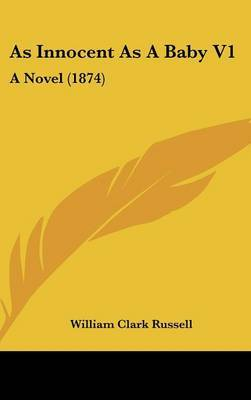 As Innocent as a Baby V1: A Novel (1874) by William Clark Russell image