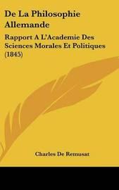 De La Philosophie Allemande: Rapport A L'Academie Des Sciences Morales Et Politiques (1845) by Charles de Remusat image