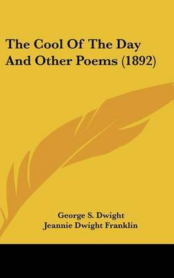 The Cool of the Day and Other Poems (1892) by George S Dwight image