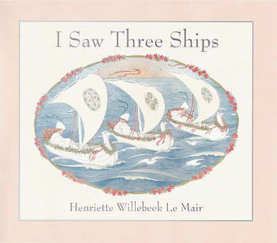 I Saw Three Ships by H. Willebeek le Mair