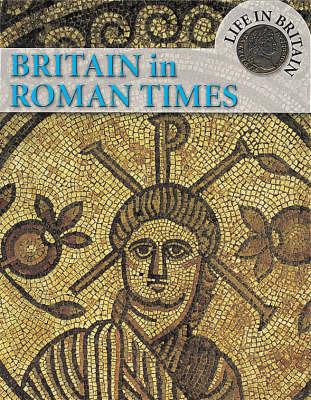 Britain in Roman Times by Tim Locke