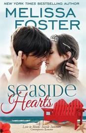 Seaside Hearts (Love in Bloom: Seaside Summers) by Melissa Foster