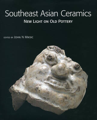 Southeast Asian Ceramics by John Norman Miksic image