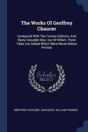 The Works of Geoffrey Chaucer by Geoffrey Chaucer
