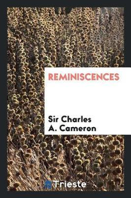 Reminiscences by Sir Charles a Cameron image